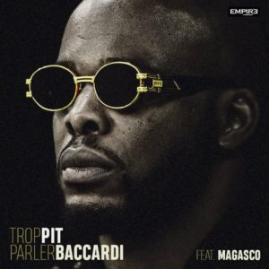 trop parler de pit baccardi et magasco au paposy Pit Baccardi feat Magasco