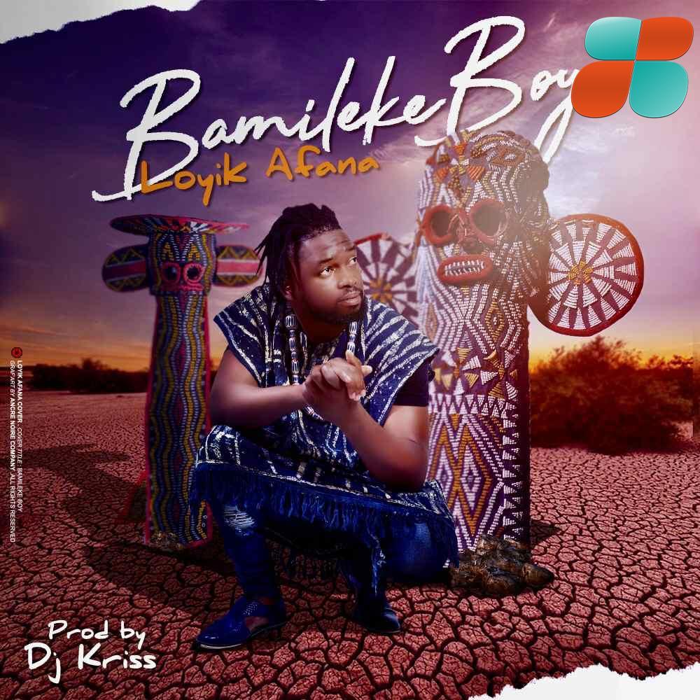 Loyik Afana nous parle de son Bamileke boy